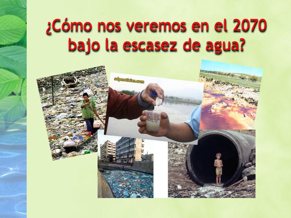 ¿Cómo nos veremos en el 2070 bajo la escasez de agua?