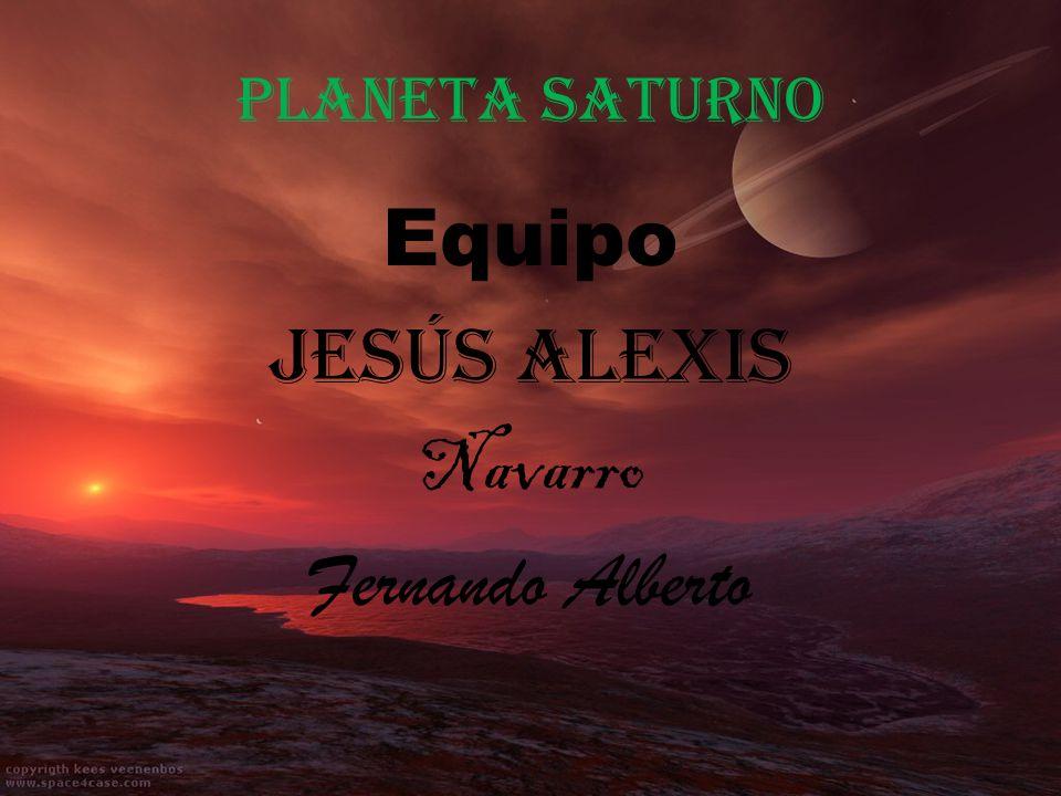 Planeta Saturno Equipo Jesús Alexis Navarro Fernando Alberto