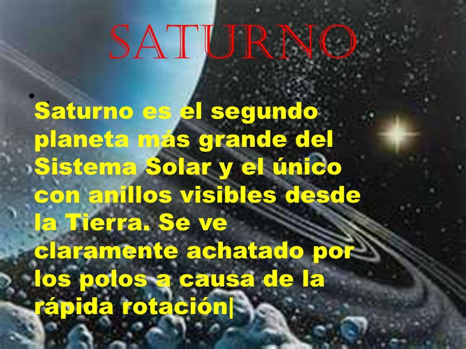 Saturno. Saturno Saturno es el segundo planeta más grande del Sistema Solar y el único con anillos visibles desde la Tierra. Se ve claramente achatado