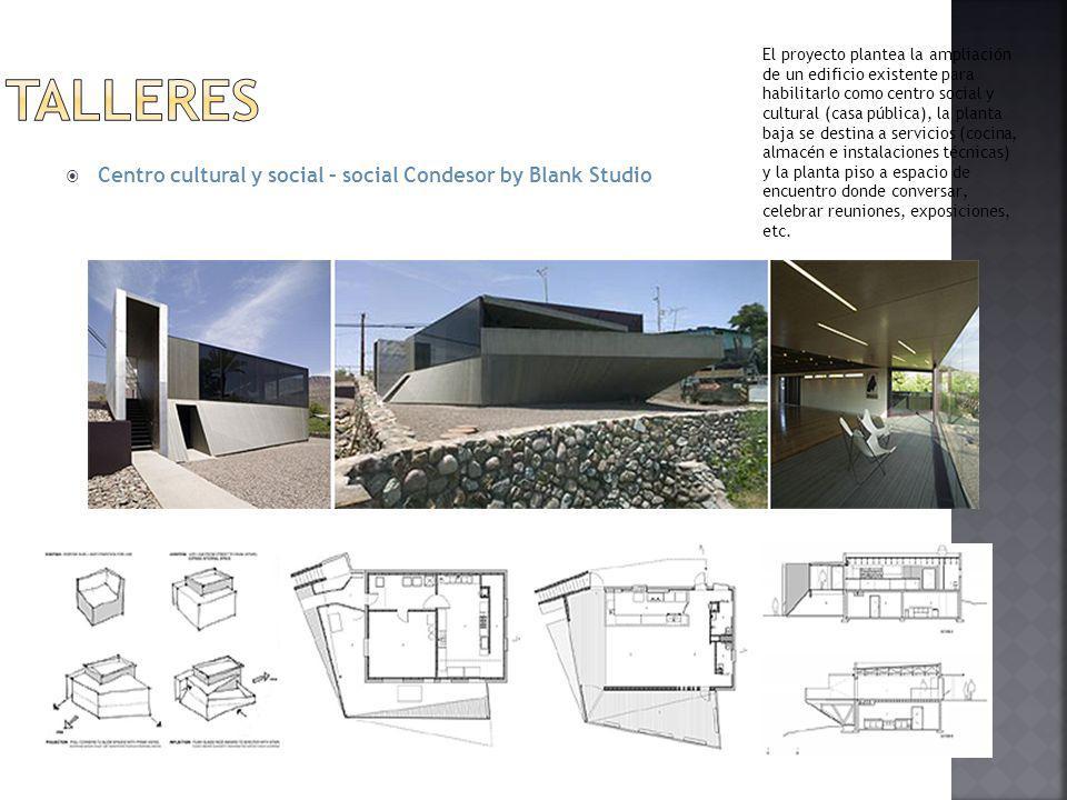 Centro cultural y social – social Condesor by Blank Studio El proyecto plantea la ampliación de un edificio existente para habilitarlo como centro soc