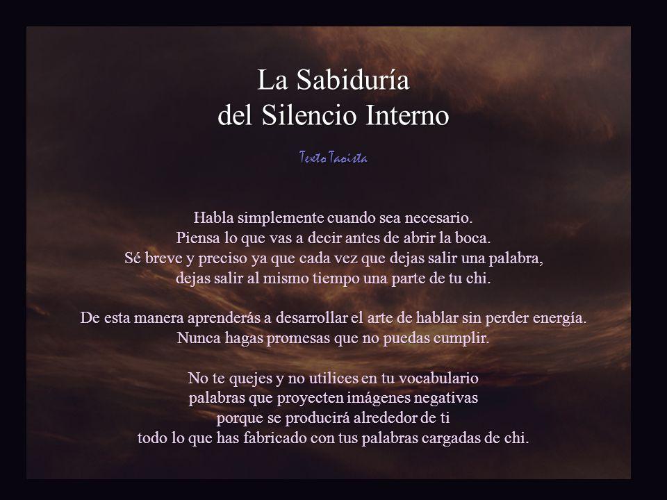 La Sabiduría del Silencio Interno Habla simplemente cuando sea necesario.