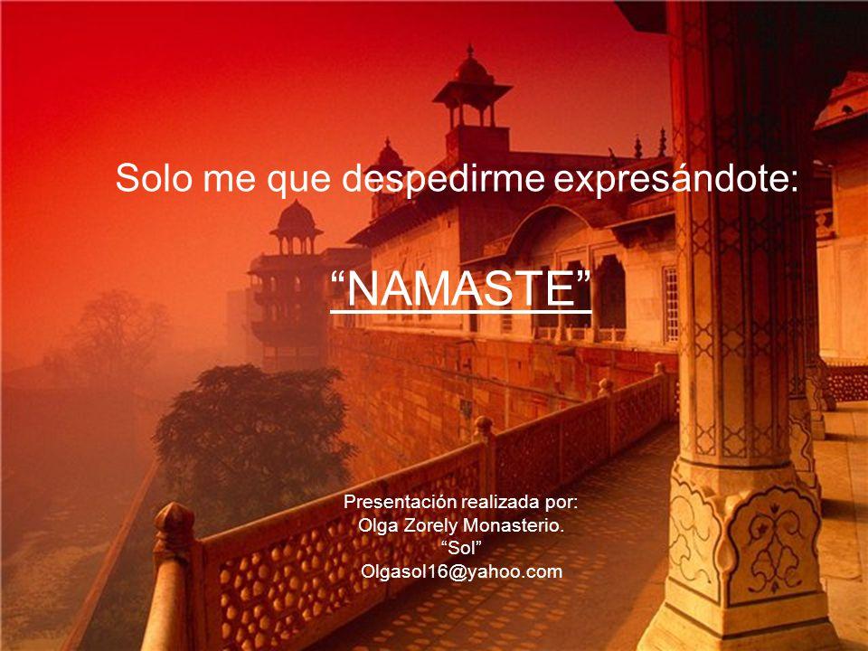 El Namaste permite al maestro y al alumno unirse energéticamente en un lugar intemporal, libres de las ataduras del ego.