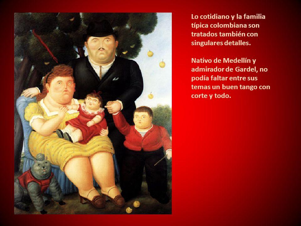 Lo cotidiano y la familia típica colombiana son tratados también con singulares detalles.