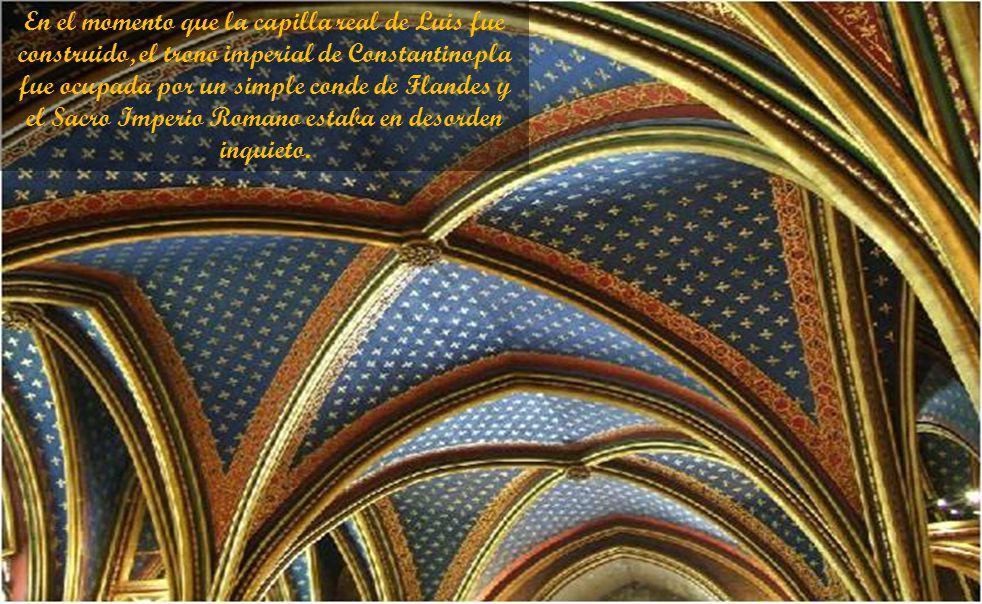Además de albergar adecuadamente sus reliquias, Sainte-Chapelle fue el resultado de la ambición política de Luis, para ser el monarca el centro de la