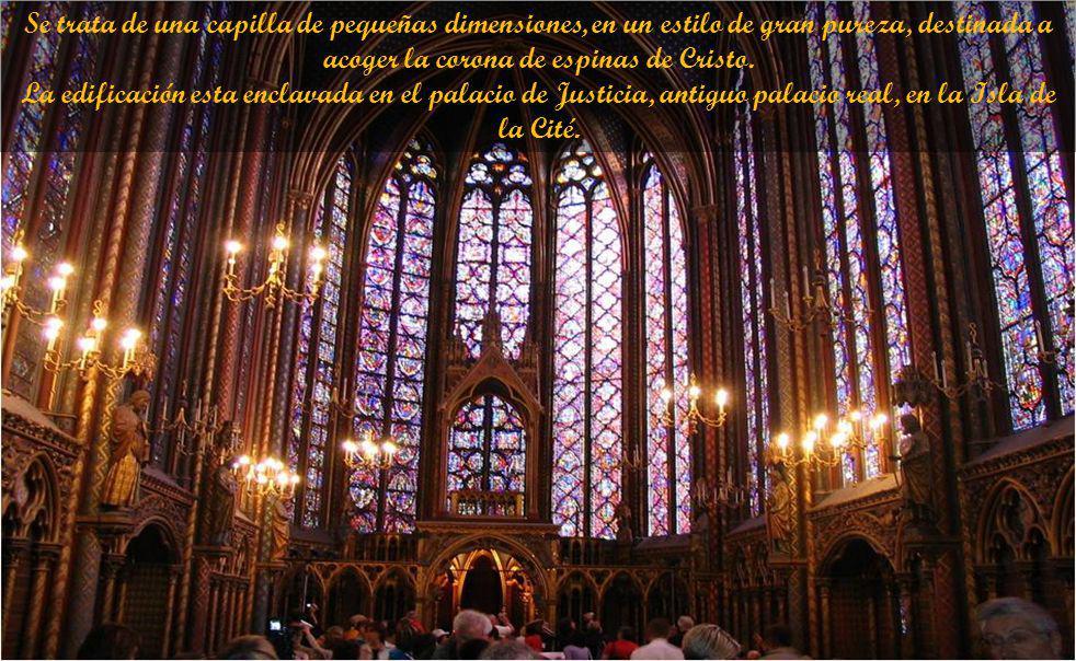 Se trata de una capilla de pequeñas dimensiones, en un estilo de gran pureza, destinada a acoger la corona de espinas de Cristo.