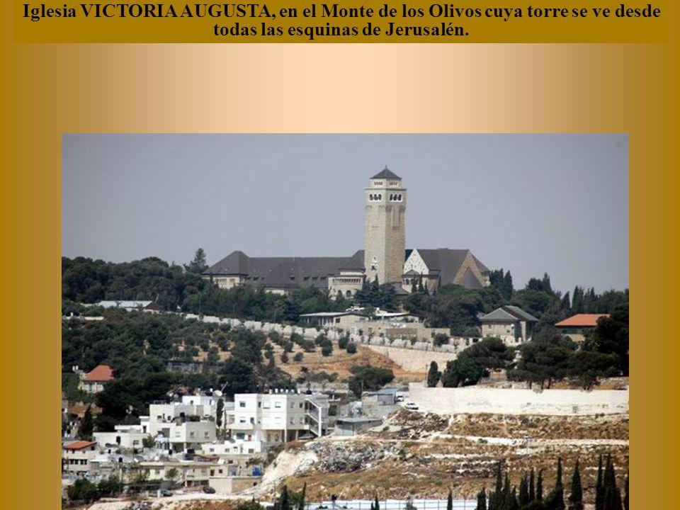 Iglesia VICTORIA AUGUSTA, en el Monte de los Olivos cuya torre se ve desde todas las esquinas de Jerusalén.