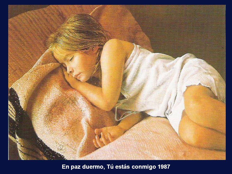 En paz duermo, Tú estás conmigo 1987