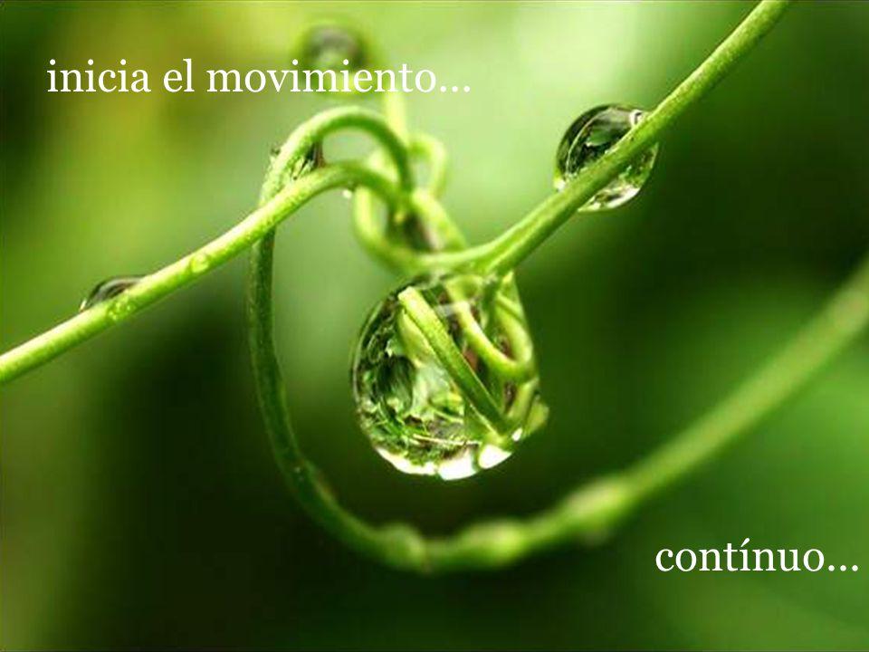 inicia el movimiento... contínuo...