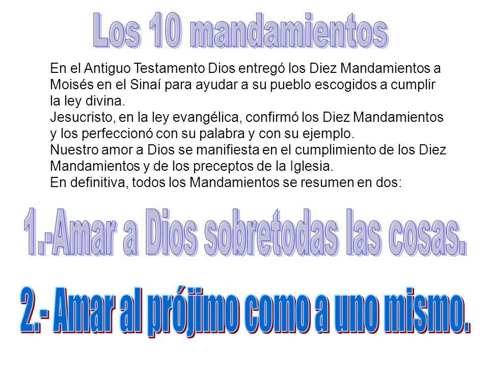 En el Antiguo Testamento Dios entregó los Diez Mandamientos a Moisés en el Sinaí para ayudar a su pueblo escogidos a cumplir la ley divina. Jesucristo