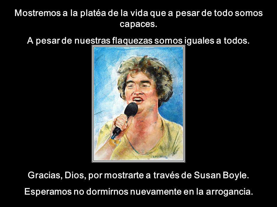 Susan representa nuestras fragilidades.