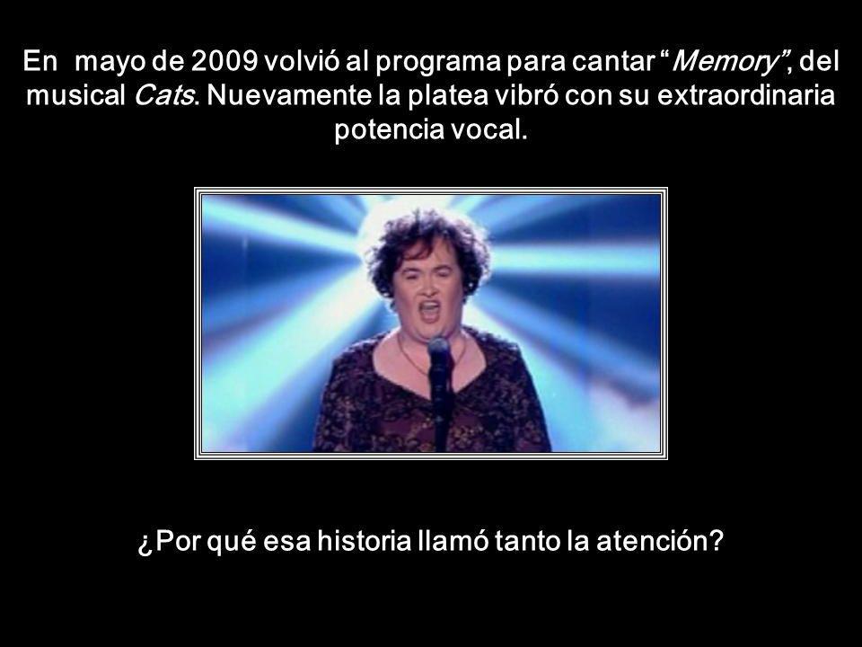 En mayo de 2009 volvió al programa para cantar Memory, del musical Cats.
