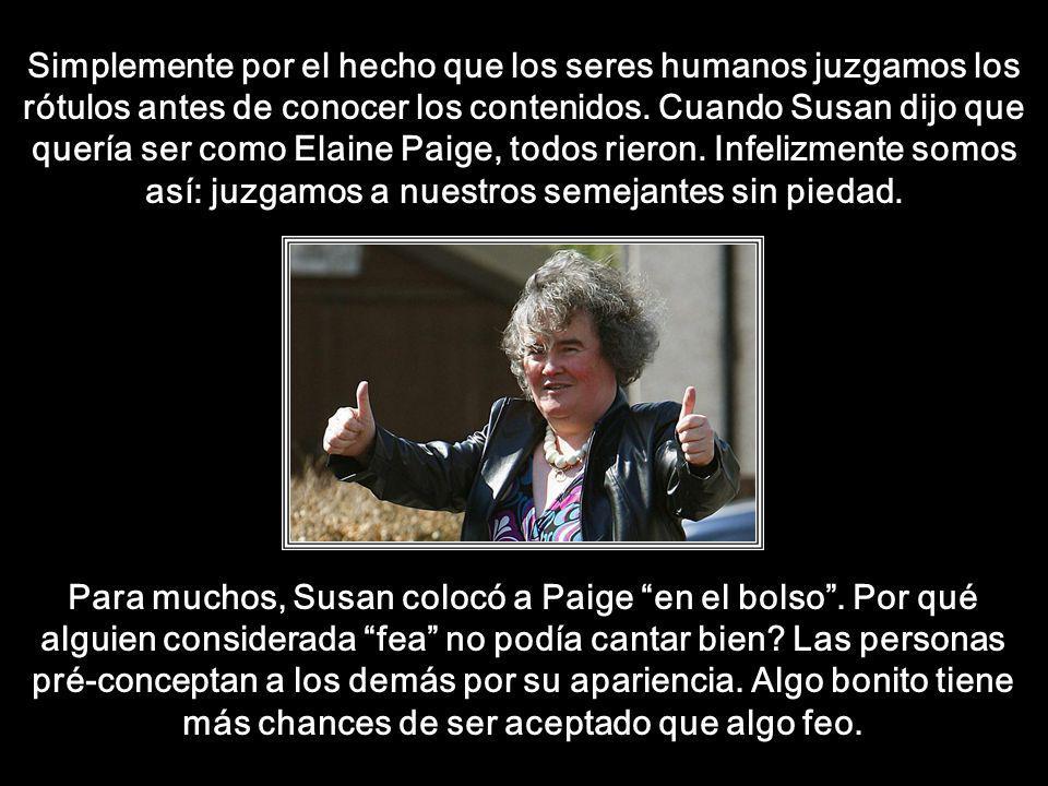 A Usted le puede gustar o no el estilo de Susan, pero no puede negar que ella dio una lección moral y ética a la humanidad tan mezquina.