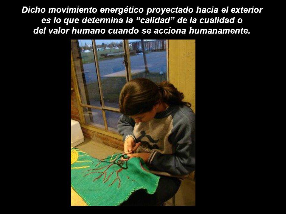 Es decir, cada acción realizada por cada persona es una manifestación de un patrón energético, en el cual ellas se reúnen y se definen según sea el ca