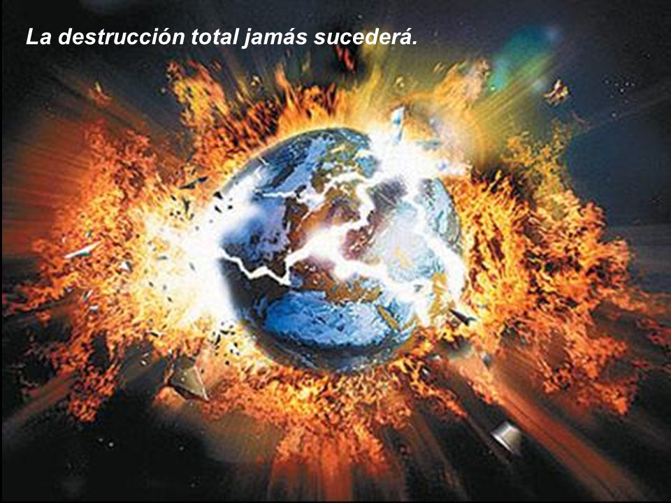 La Tierra volverá poco a a las mismas condiciones iniciales hasta desvanecerse o hasta liberarse energéticamente, porque habrá cumplido con la misión que le fue encomendada desde el inicio del tiempo.