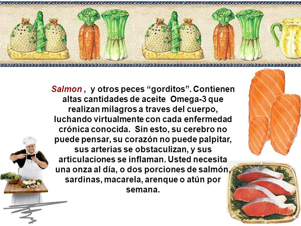 Salmon, y otros peces gorditos.