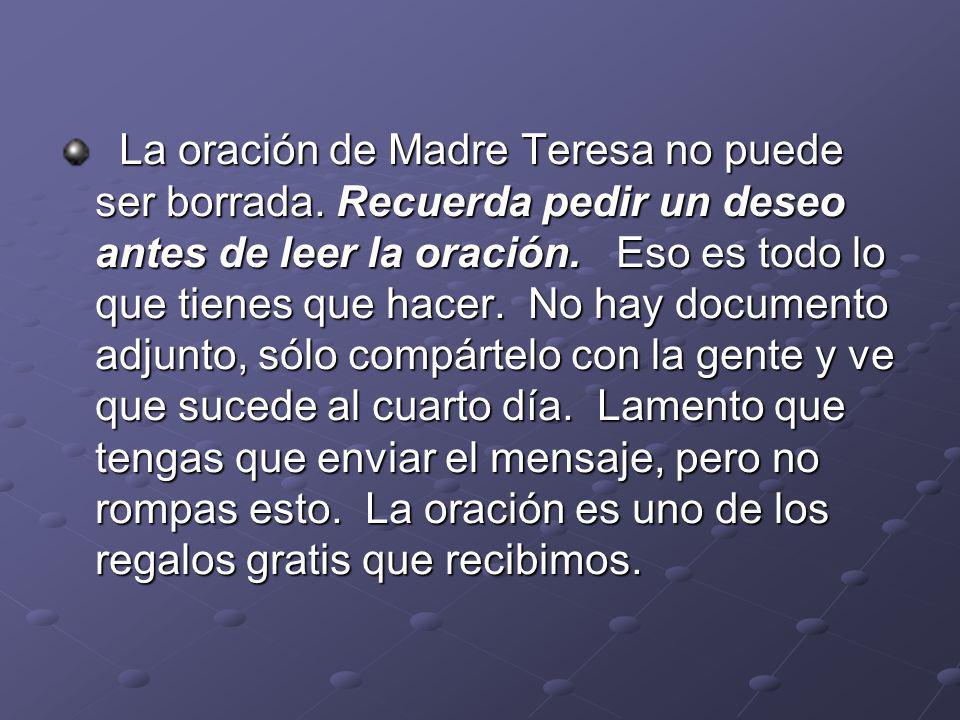 La oración de Madre Teresa no puede ser borrada.Recuerda pedir un deseo antes de leer la oración.