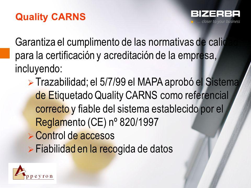 31.10.2000 Quality CARNS Garantiza el cumplimento de las normativas de calidad para la certificación y acreditación de la empresa, incluyendo: Trazabi