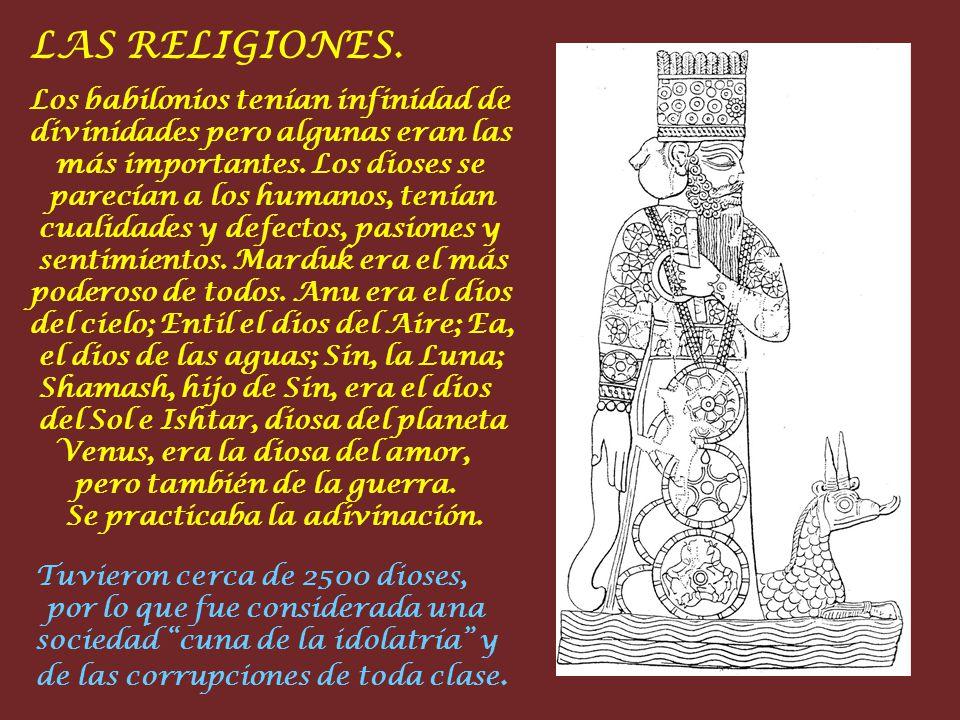 Tuvieron cerca de 2500 dioses, por lo que fue considerada una sociedad cuna de la idolatría y de las corrupciones de toda clase.