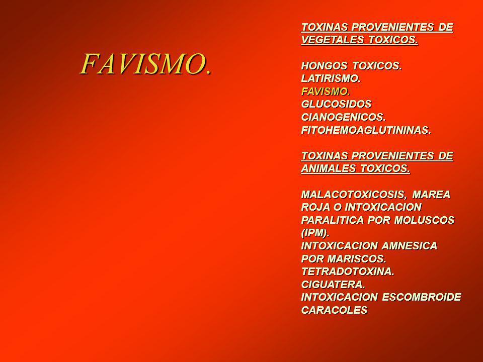 FAVISMO.TOXINAS PROVENIENTES DE VEGETALES TOXICOS.