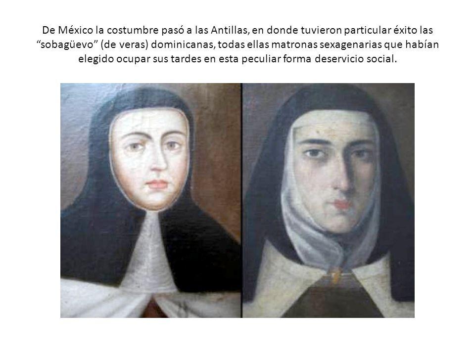 De México la costumbre pasó a las Antillas, en donde tuvieron particular éxito las sobagüevo (de veras) dominicanas, todas ellas matronas sexagenarias