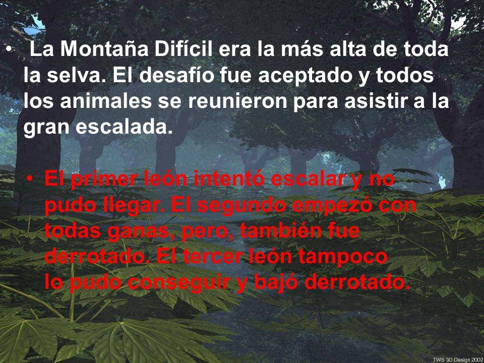 La Montaña Difícil era la más alta de toda la selva.