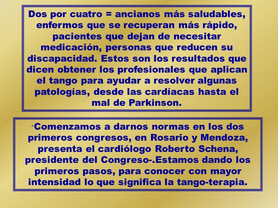 BAILAR TANGO YA SE USA PARA TRATAR VARIAS ENFERMEDADES DESDE CUADROS CARDIACOS HASTA EL MAL DE PARKINSON.