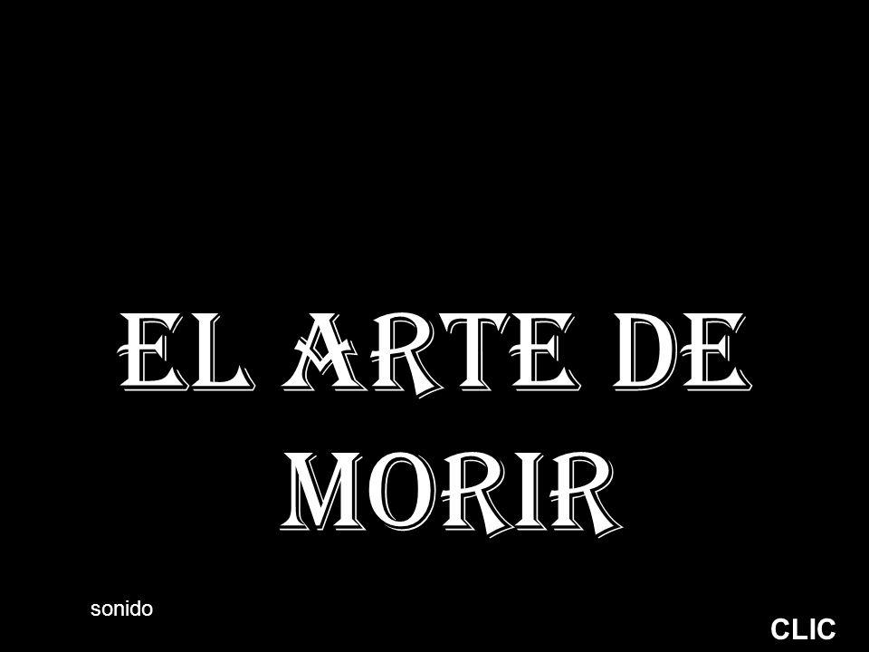 EL ARTE DE MORIR CLIC sonido