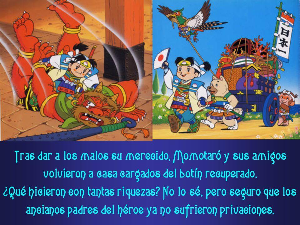 Tras dar a los malos su merecido, Momotaró y sus amigos volvieron a casa cargados del botín recuperado. ¿Qué hicieron con tantas riquezas? No lo sé, p