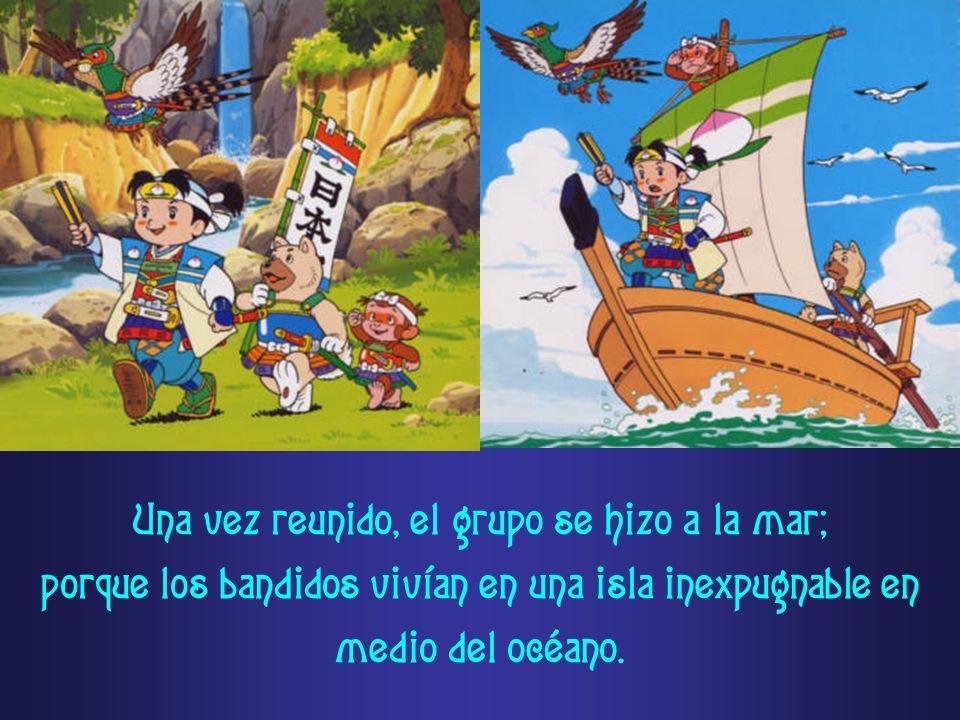 Una vez reunido, el grupo se hizo a la mar; porque los bandidos vivían en una isla inexpugnable en medio del océano.