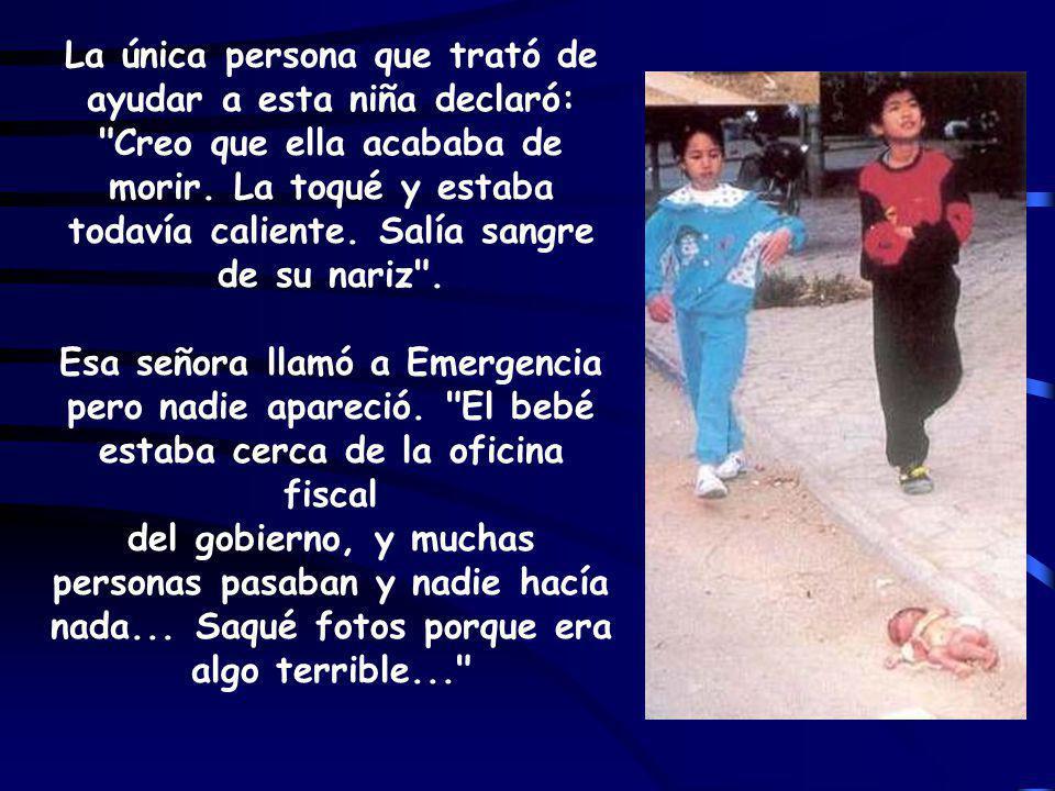 La única persona que trató de ayudar a esta niña declaró: Creo que ella acababa de morir.