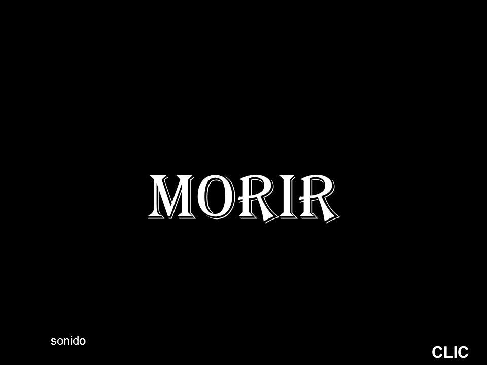 MORIR CLIC sonido