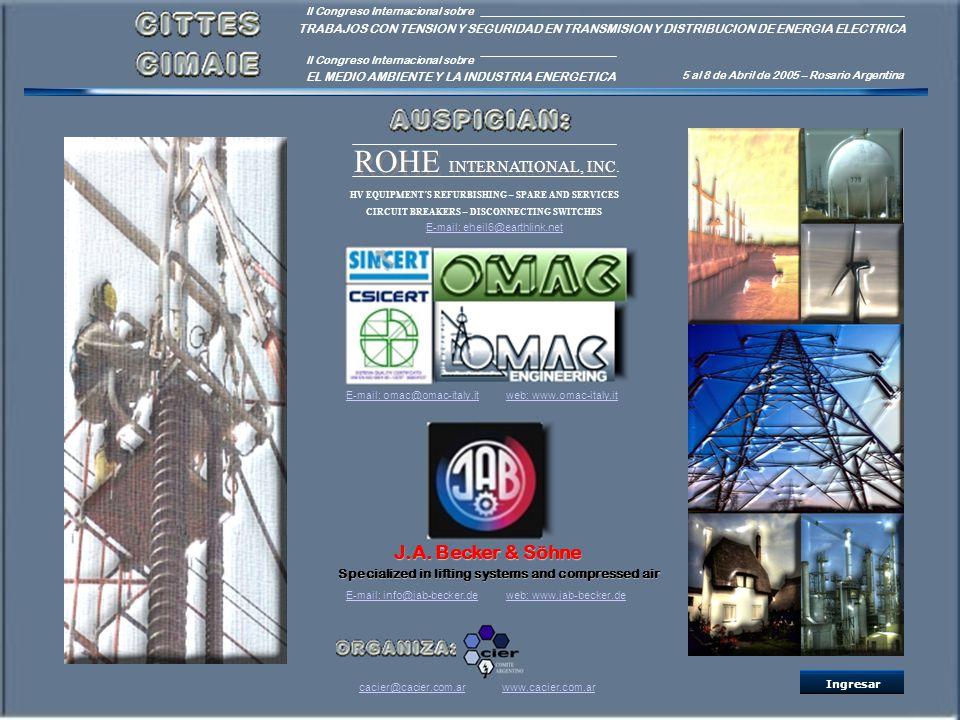 Ingresar cacier@cacier.com.arwww.cacier.com.ar II Congreso Internacional sobre TRABAJOS CON TENSION Y SEGURIDAD EN TRANSMISION Y DISTRIBUCION DE ENERG