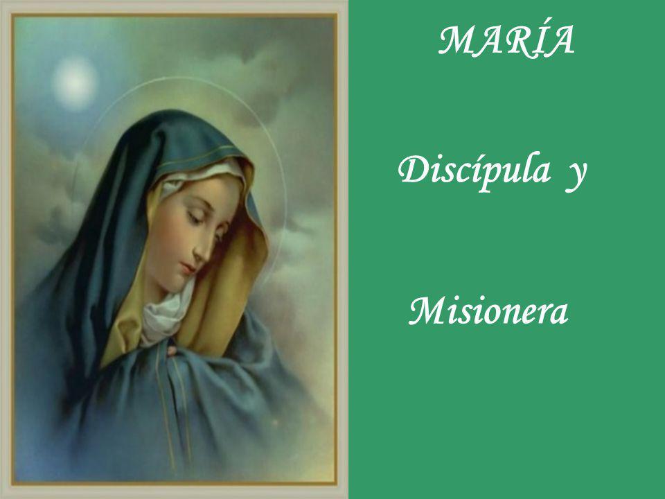 MARÍA Discípula y Misionera