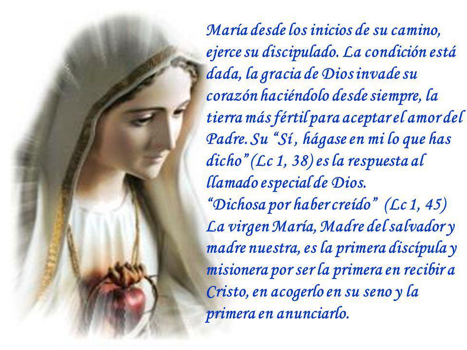 María desde los inicios de su camino, ejerce su discipulado.