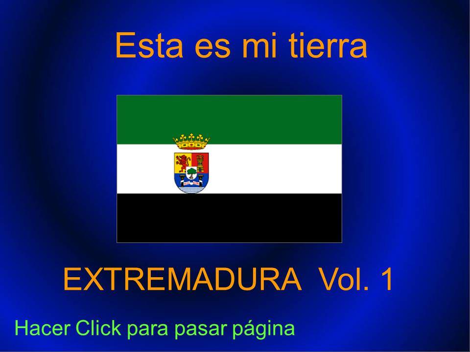 Esta es mi tierra EXTREMADURA Vol. 1 Hacer Click para pasar página