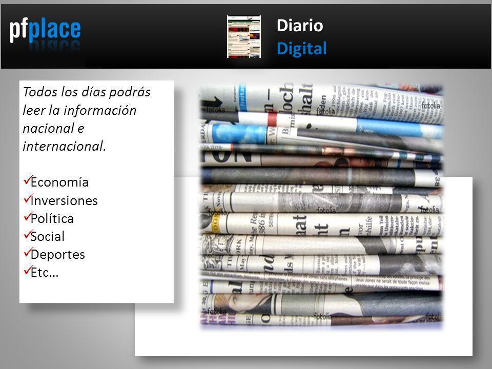 Todos los días podrás leer la información nacional e internacional.