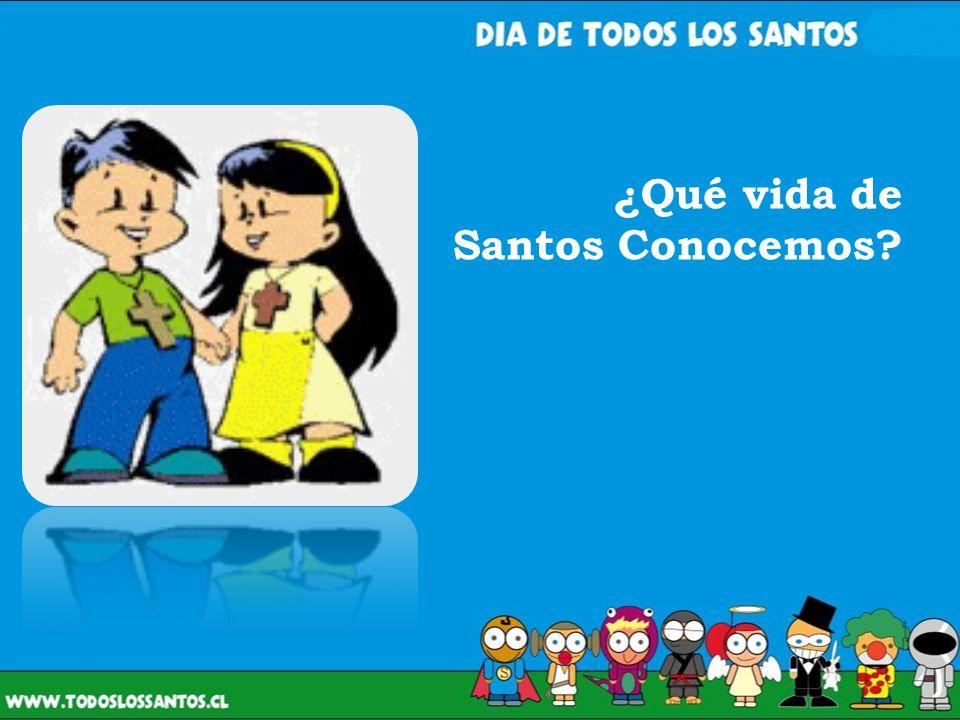 ¿Qué vida de Santos Conocemos?