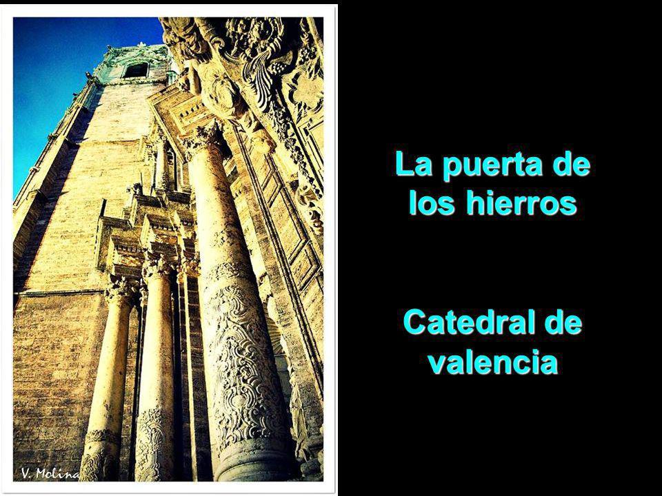 La puerta de los hierros Catedral de valencia