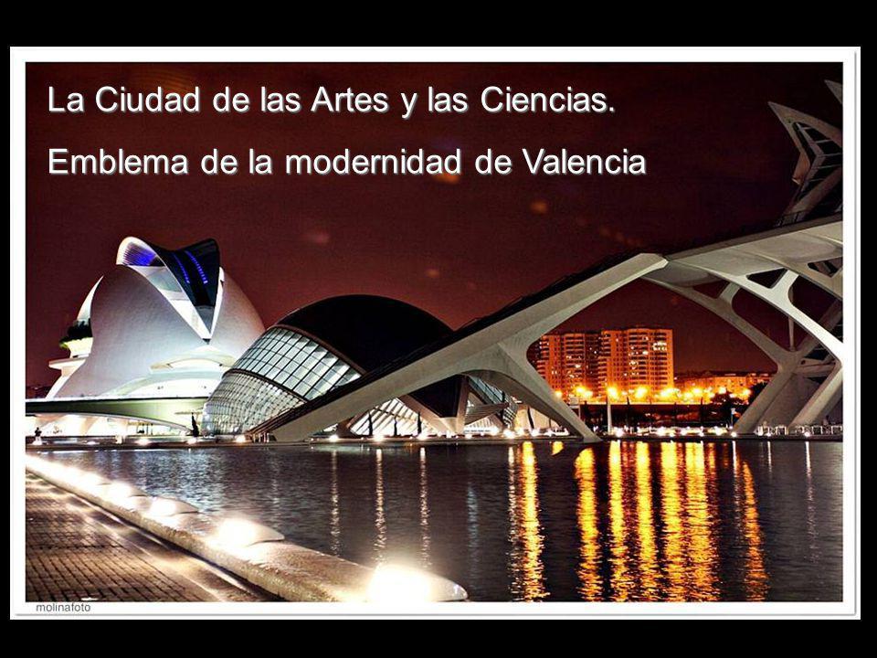 La Ciudad de las Artes y las Ciencias. Emblema de la modernidad de Valencia