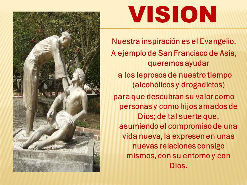 Nuestra inspiración es el Evangelio.