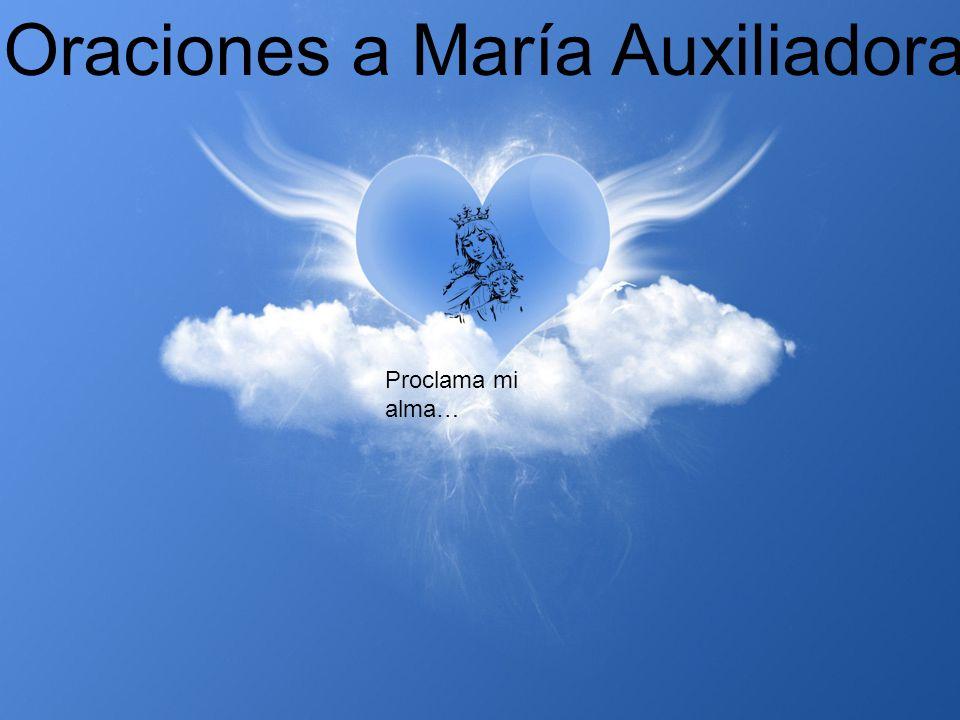 Oraciones a María Auxiliadora Proclama mi alma…