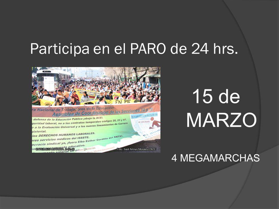 Participa en el PARO de 24 hrs. 15 de MARZO 4 MEGAMARCHAS