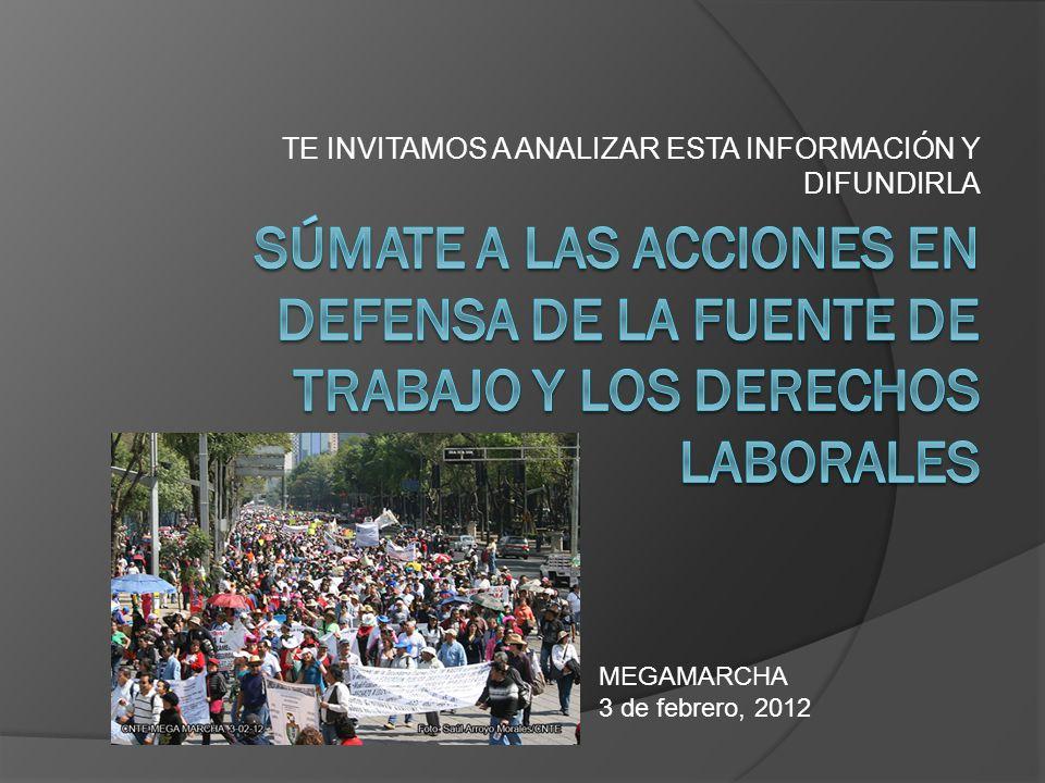 TE INVITAMOS A ANALIZAR ESTA INFORMACIÓN Y DIFUNDIRLA MEGAMARCHA 3 de febrero, 2012