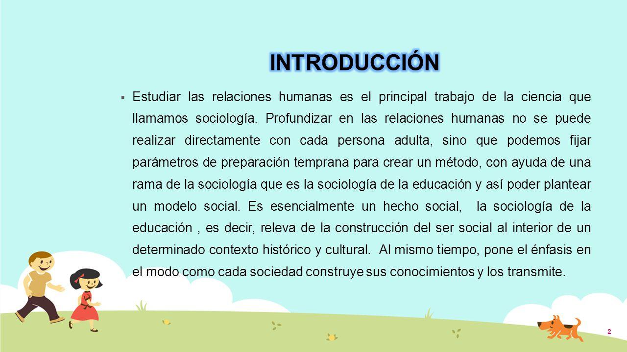 Estudiar las relaciones humanas es el principal trabajo de la ciencia que llamamos sociología.