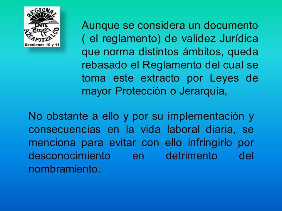 Aunque se considera un documento ( el reglamento) de validez Jurídica que norma distintos ámbitos, queda rebasado el Reglamento del cual se toma este