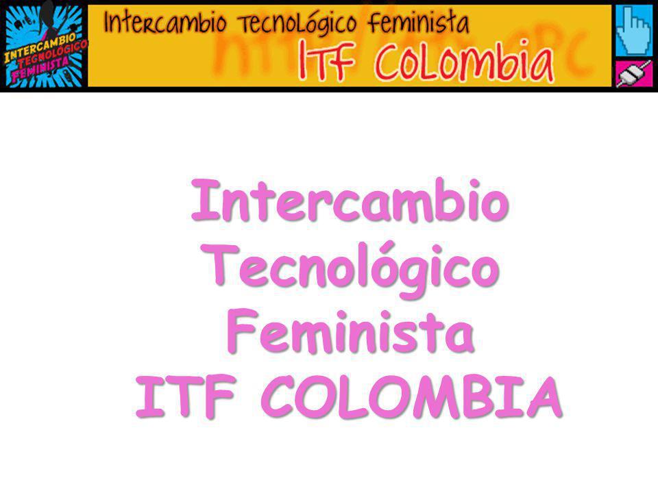 Intercambio Tecnológico Feminista ITF COLOMBIA
