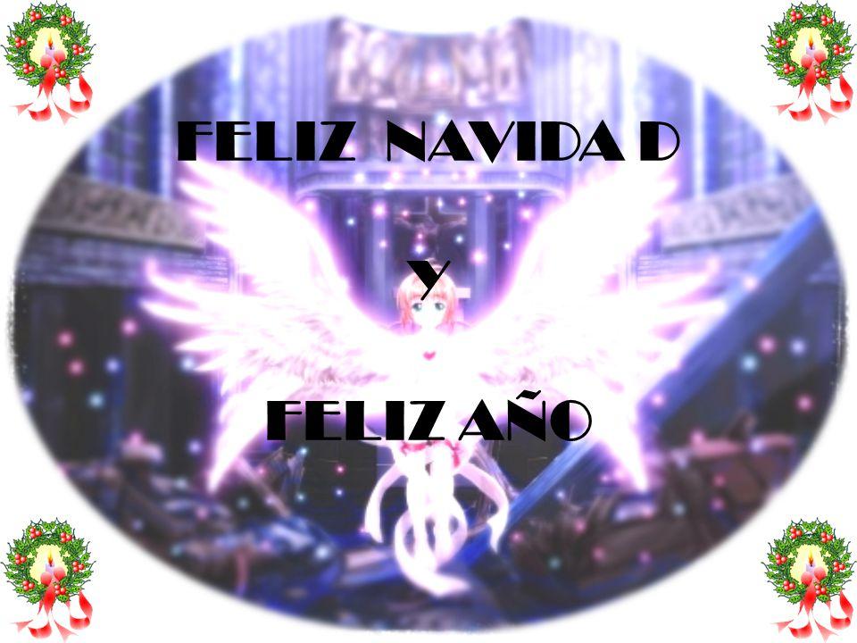 FELIZ NAVIDA D Y FELIZ AÑO