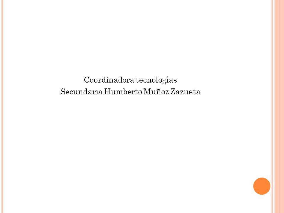 Coordinadora tecnologías Secundaria Humberto Muñoz Zazueta