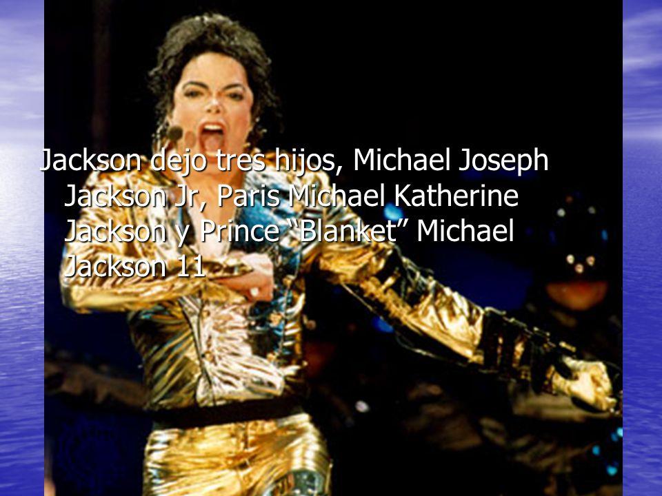 Jackson dejo tres hijos, Michael Joseph Jackson Jr, Paris Michael Katherine Jackson y Prince Blanket Michael Jackson 11