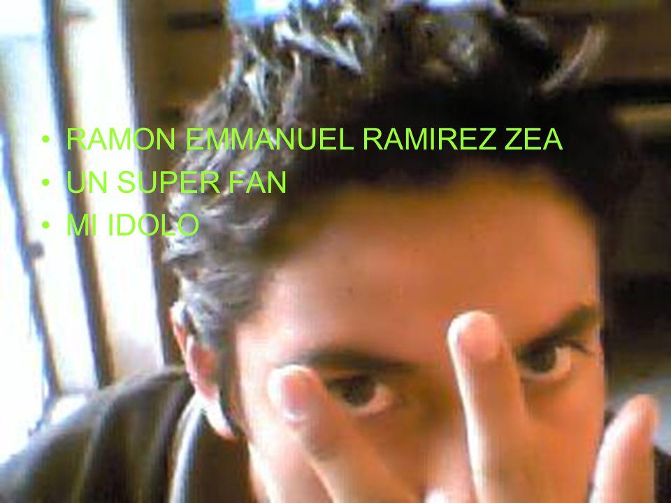 Creado por: RAMON EMMANUEL RAMIREZ ZEA UN SUPER FAN MI IDOLO